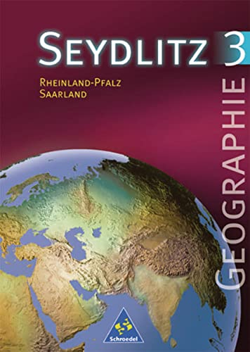 9783507526075: Seydlitz Geographie 3. Sch�lerband. Neubearbeitung. Rheinland-Pfalz, Saarland: Sch�lerband 3