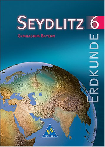 9783507528017: Seydlitz Erdkunde 6. Sch�lerband. Bayern.