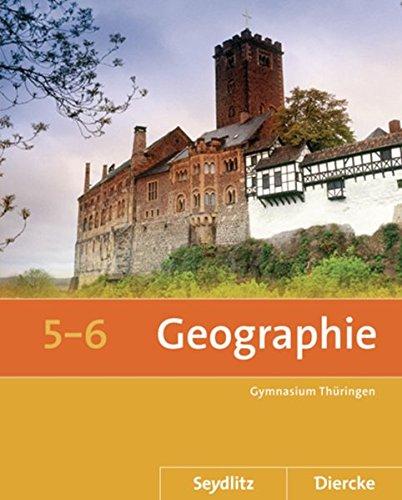 9783507529502: Seydlitz / Diercke Geographie 5 / 6. Thüringen: Sekundarstufe 1. Ausgabe 2011