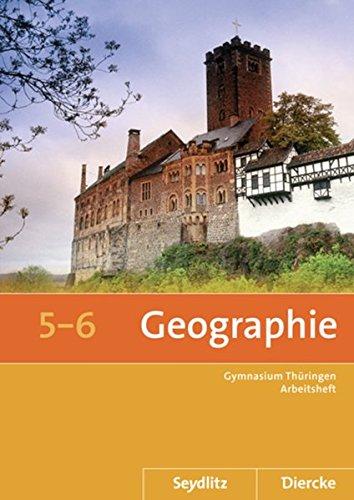 9783507529533: Seydlitz / Diercke Geographie 5 / 6. Arbeitsheft. Thüringen: Sekundarstufe 1. Ausgabe 2012