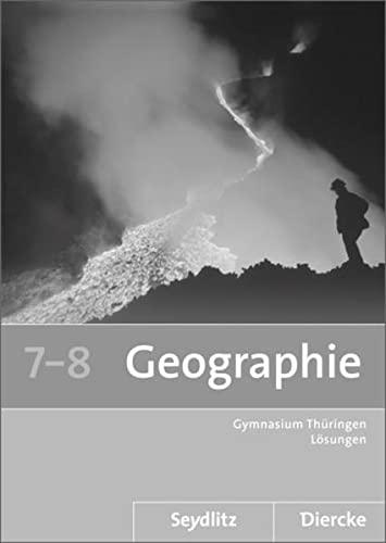 9783507529571: Seydlitz / Diercke Geographie 7 / 8. Lösungen. Thüringen: Sekundarstufe 1 - Ausgabe 2012