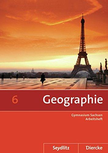 9783507529878: Seydlitz / Diercke Geographie 6. Arbeitsheft. Sekundarstufe 1. Sachsen: Ausgabe 2012
