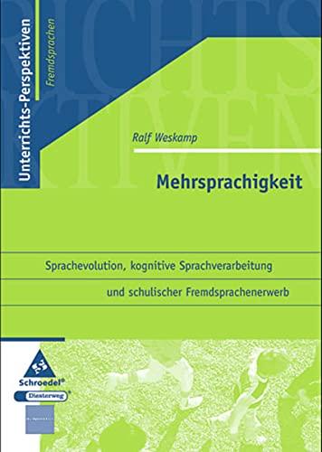 9783507712096: Unterrichts-Perspektiven - Fremdsprachen: Mehrsprachigkeit: Sprachevolution, kognitive Sprachverarbeitung und schulischer Fremdsprachenunterricht