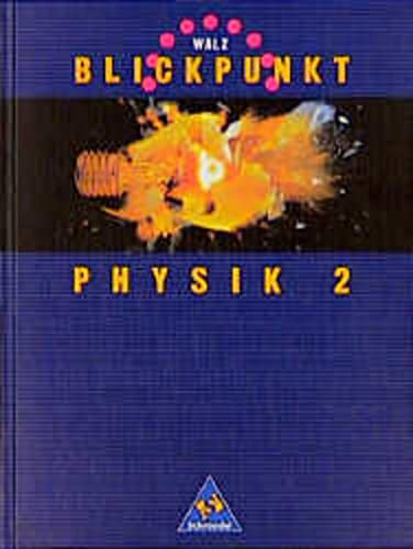 9783507761360: Blickpunkt Physik 2. Sch�lerband. Brandenburg, Hamburg, Niedersachsen, Nordrhein-Westfalen: 7./8. Schuljahr. Gesamtschule, Realschule