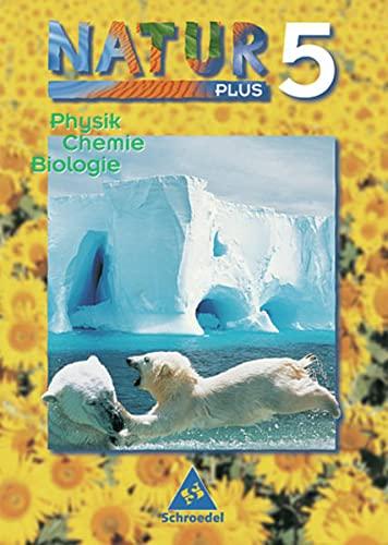 9783507763180: Natur plus 5. Neubearbeitung. Schülerband. Physik, Chemie, Biologie. Bayern. Hauptschule: 5.- 6. Schuljahr