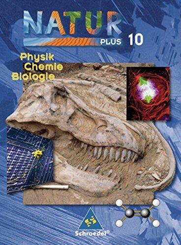 9783507763289: Natur plus 10. Neubearbeitung. Schülerband. Physik, Chemie, Biologie. Bayern. Hauptschule: 7.- 10. Schuljahr