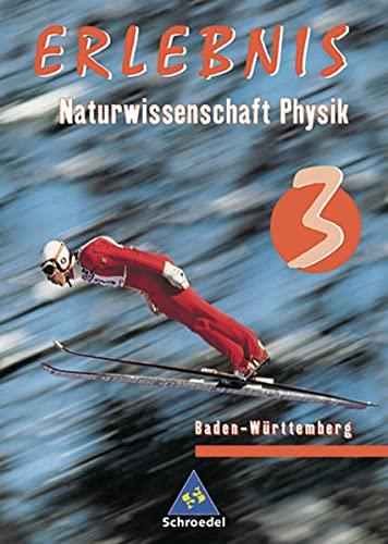 9783507766310: Erlebnis 3. Naturwissenschaft. Physik. Schülerband. Baden-Württemberg. Realschule: 8.-9. Schuljahr