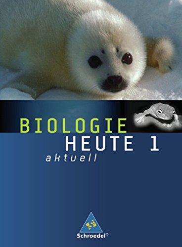 9783507767812: Biologie heute aktuell 1. Schülerband. Realschule. Niedersachsen