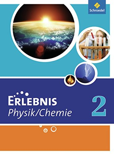 9783507771475: Erlebnis Physik / Chemie 2. Schülerband. Hauptschule. Nordrhein-Westfalen: Ausgabe 2011