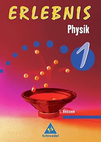 9783507772007: Erlebnis Physik 1. Schülerbuch. Hessen: Ein Lrhr- und Arbeitsbuch 7./8.Schuljahr