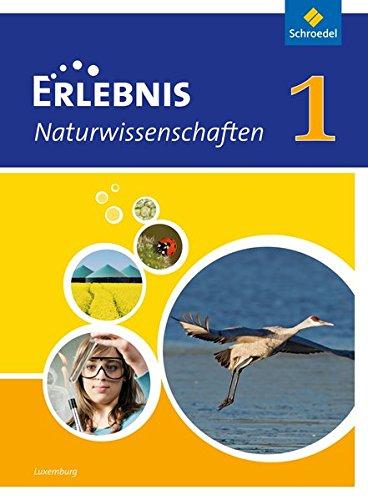 9783507776906: Erlebnis Naturwissenschaften 1. Schülerband. Ausgabe für Luxemburg