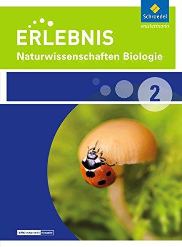 9783507779174: Erlebnis Naturwissenschaften Biologie 2. Schülerband. Differenzierende Ausgabe. Nordrhein-Westfalen: Ausgabe 2014