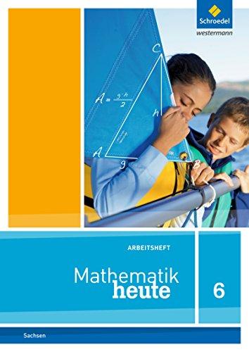 9783507810105: Mathematik heute 6. Arbeitsheft. Sachsen: Ausgabe 2012