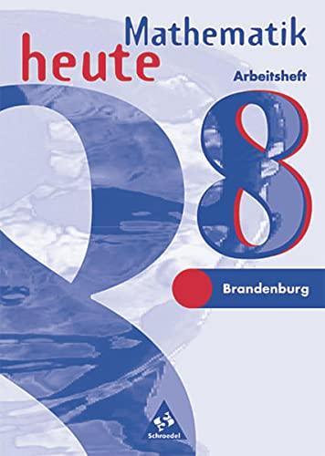 9783507830448: Mathematik heute 8. Arbeitsheft. Brandenburg, Sachsen- Anhalt. Neubearbeitung. Euro- Ausgabe. (Lernmaterialien)