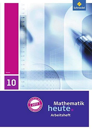 9783507831575: Mathematik heute 10. Arbeitsheft mit L�sungen. Hessen: Ausgabe 2011