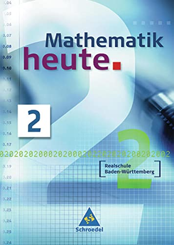 Mathematik heute - Ausgabe 2004 Realschule Baden-Württemberg: Griesel, Heinz, Postel,
