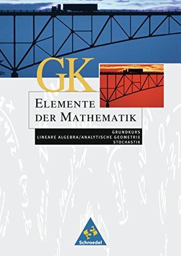 9783507837355: Elemente der Mathematik. Grundkurs Schülerband. Ausgabe 2004 für die SII für Rheinland-Pfalz: Lineare Algebra - Analytische Geometrie - Stochastik