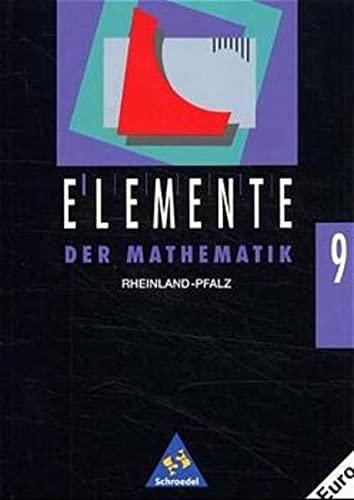 Elemente der Mathematik, Ausgabe Rheinland-Pfalz, 9. Schuljahr,: Heinz Griesel