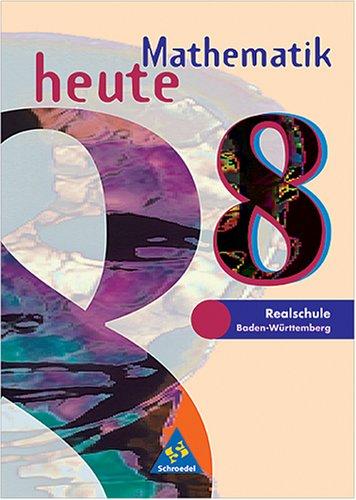 9783507838345: Mathematik heute, Realschule Baden-Württemberg : 8. Schuljahr