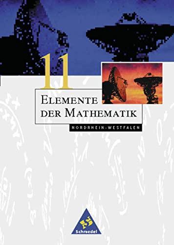 Elemente der Mathematik. 11. Schuljahr. Sch?lerband. Nordrhein-Westfalen: J?rg Dauernheim
