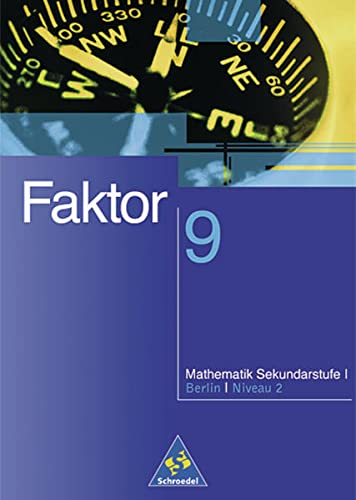 Faktor. Mathematik: Faktor 9. Schülerband. Berlin: Niveau