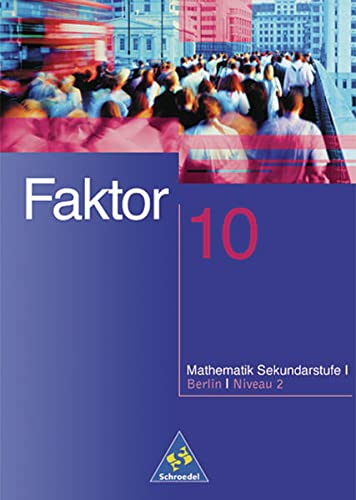 Faktor. Mathematik: Faktor 10. Schülerband. Berlin: Niveau