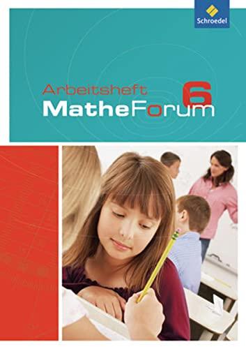 9783507846821: MatheForum 6. Arbeitsheft. Realschule. Nordrhein-Westfalen: Ausgabe 2009
