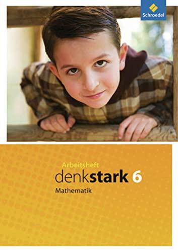 9783507847682: Denkstark Mathematik 6. Arbeitsheft. Hauptschule. Hamburg, Niedersachsen, Schleswig-Holstein