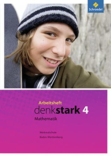 9783507848641: Denkstark Mathematik 4. Arbeitsheft. Hauptschulen und Werkrealschulen. Baden-Württemberg
