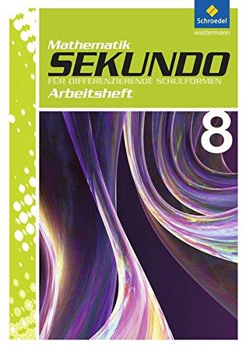 Sekundo 8. Arbeitsheft: Mathematik für differenzierende Schulformen - Ausgabe 2009