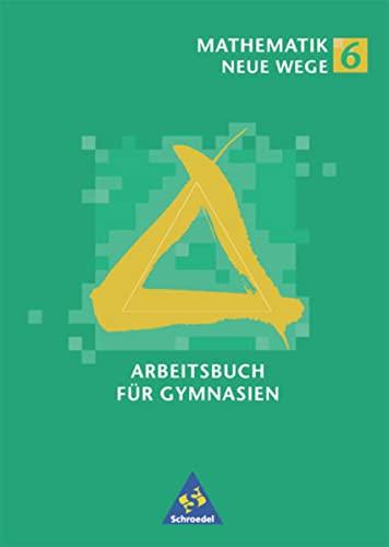 9783507854567: Mathematik Neue Wege, Ausgabe Nordrhein-Westfalen und Schleswig-Holstein, 6. Schuljahr: Hessen, Nordrhein-Westfalen, Schleswig-Holstein