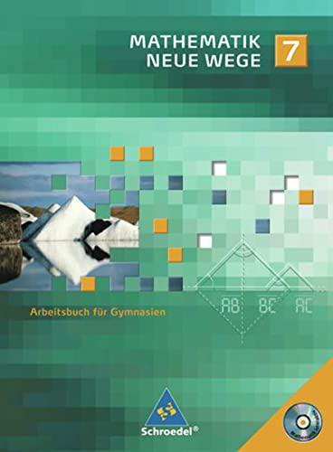 9783507854772: Mathematik Neue Wege SI 7. Arbeitsbuch mit CD-ROM. G8. Nordrhein-Westfalen und Schleswig-Holstein: Für das achtjährige Gymnasium - passend zu den curricularen Vorgaben