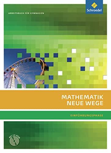 9783507854802: Mathematik Neue Wege. Arbeitsbuch Einführungsphase. G8. Nordrhein-Westfalen: passend zum Kernlehrplan G8 2007. Sekundarstuffe 2. Ausgababe 2010