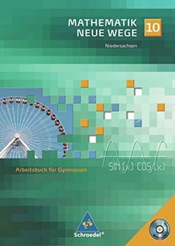 9783507855069: Mathematik Neue Wege 10. Arbeitsbuch für Gymnasien. Schülerband mit CD-ROM. Niedersachsen
