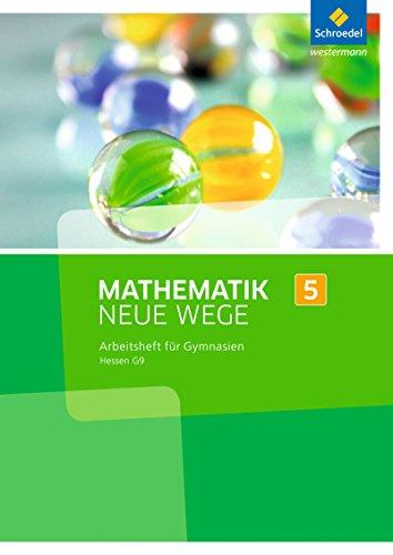 9783507856752: Mathematik Neue Wege SI 5. Arbeitsheft. G9. Hessen: Sekundarstufe 1 - Ausgabe 2013