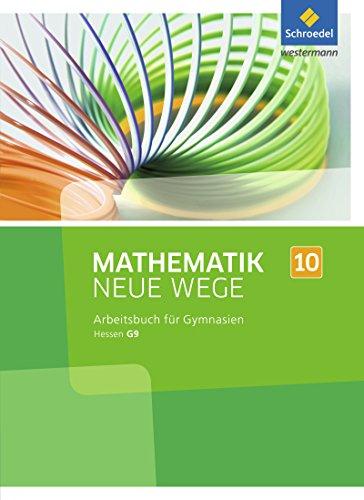 9783507856851: Mathematik Neue Wege 10. Arbeitsbuch. Sekundarstufe 1. G9. Hessen: Ausgabe 2013