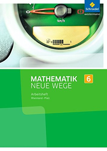 Mathematik Neue Wege 6. Arbeitsheft. Rheinland-Pfalz: Sekundarstufe