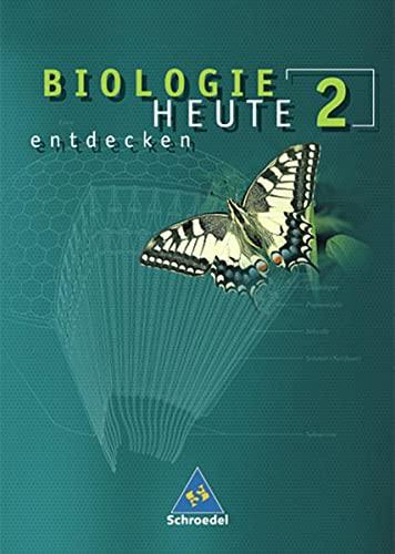 9783507861046: Biologie heute entdecken 2 / Schülerband / Berlin, Hamburg, Hessen, Rheinland-Pfalz, Saarland, Schleswig-Holstein