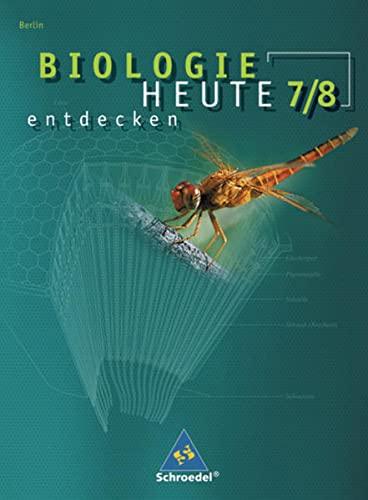 9783507861350: Biologie heute entdecken 7 / 8. Schülerband. Berlin: Ausgabe 2006 für die Sekundarstufe 1