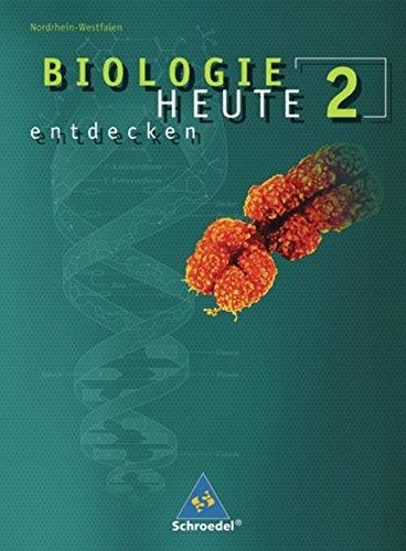9783507861893: Biologie heute entdecken 2. Sch�lerband. Sekundarstufe 1. Nordrhein-Westfalen: Ausgabe 2008