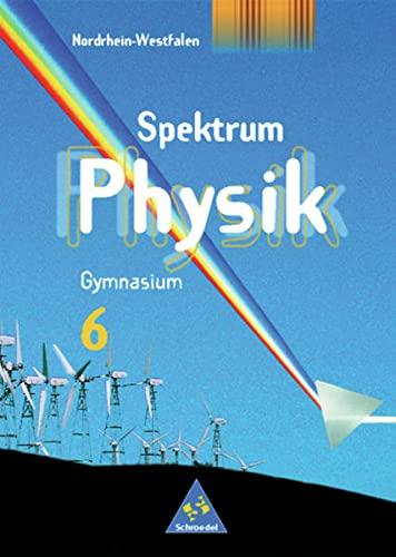9783507863033: Spektrum Physik 6. Schülerband. Gymnasium Nordrhein-Westfalen. Ausgabe 2000