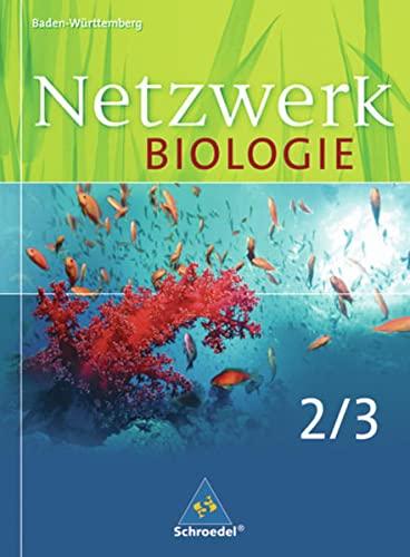 9783507864696: Netzwerk Biologie 2/3. Gesamtband. 7.-10. Schuljahr alternativ. Baden-Wurttemberg