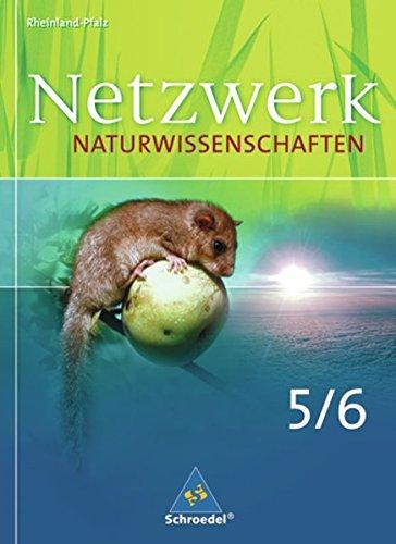 9783507865372: Netzwerk Naturwissenschaften 5/6. Schülerband. Gymnasium. Rheinland-Pfalz: Ausgabe 2009