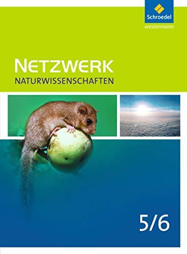 9783507869240: Netzwerk Naturwissenschaften 5 / 6. Schülerband: Ausgabe 2011