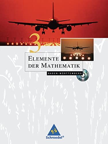 9783507871472: Elemente der Mathematik - Ausgabe 2004 für die SI: Elemente der Mathematik 3. Schülerband mit CD-ROM. Baden-Württemberg