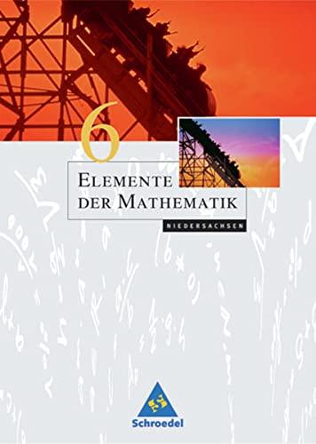 9783507872066: Elemente der Mathematik 6. Schülerband. Niedersachsen. Neubearbeitung: Gymnasium