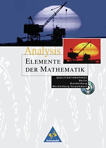 9783507879256: Elemente der Mathematik - Ausgabe 2004 für die SII: Elemente der Mathematik. Analysis. Qualifikationsphase. Berlin, Brandenburg, Mecklenburg-Vorpommern