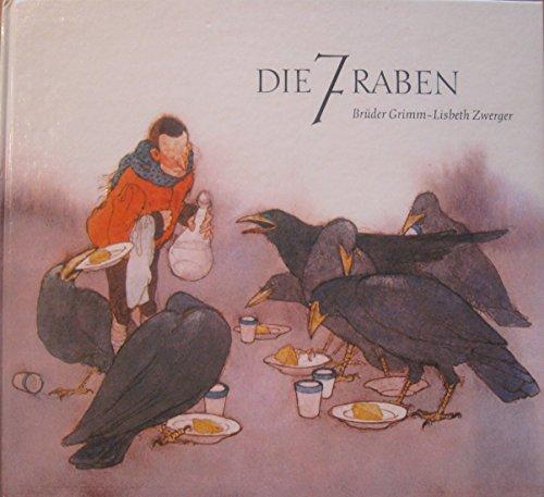 Die 7 Raben (Die sieben Raben). (Bilderbuch): Brüder Grimm /