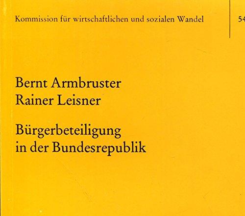 Bürgerbeteiligung in der Bundesrepublik: Zur Freizeitaktivität verschiedener: Armbruster, Bernt /