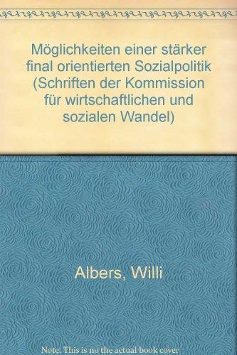 9783509009361: Moglichkeiten einer starker final orientierten Sozialpolitik (Schriften der Kommission fur Wirtschaftlichen und Sozialen Wandel ; Bd. 119) (German Edition)